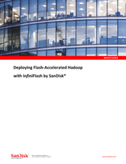 Deploying Flash-Accelerated Hadoop with InfiniFlash from SanDisk<sup>®</sup>